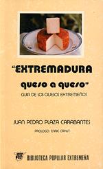 Extremadura queso a queso. Guía de los quesos extremeños