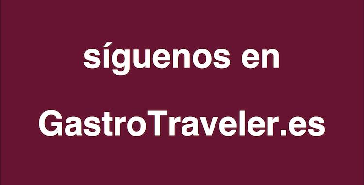 Síguenos en GastroTraveler.es